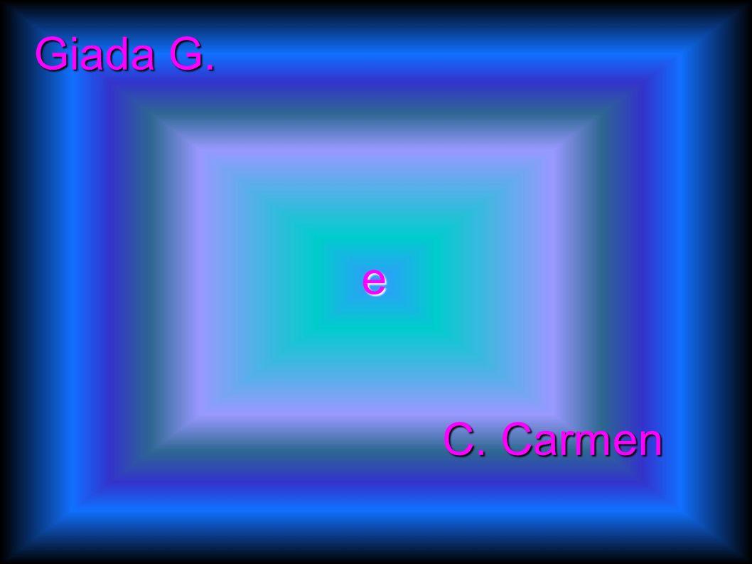 Giada G. e C. Carmen