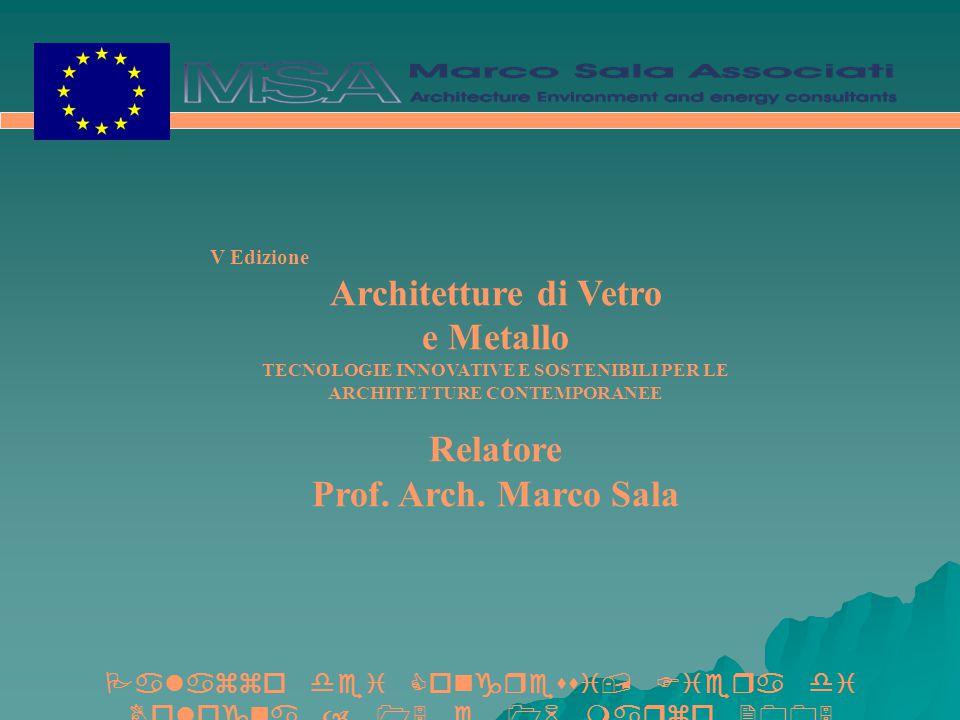 Architetture di Vetro e Metallo Relatore Prof. Arch. Marco Sala