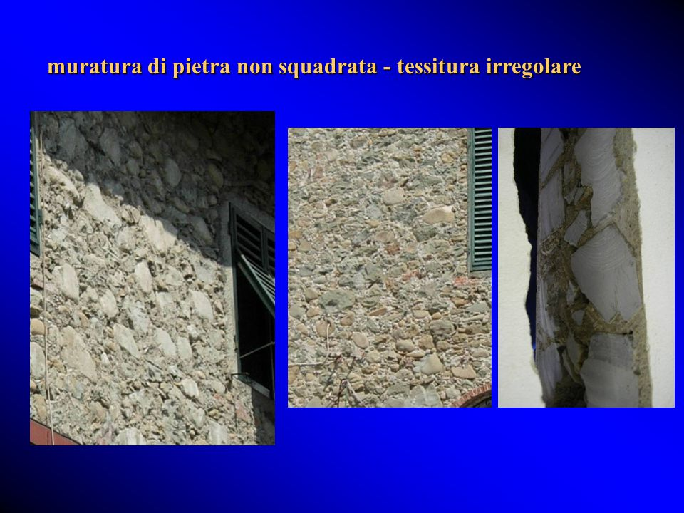 muratura di pietra non squadrata - tessitura irregolare