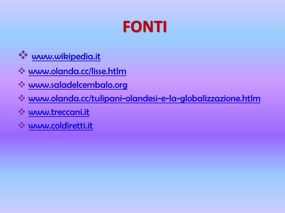 FONTI www.wikipedia.it www.olanda.cc/lisse.htlm www.saladelcembalo.org