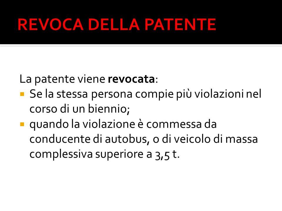 REVOCA DELLA PATENTE La patente viene revocata: