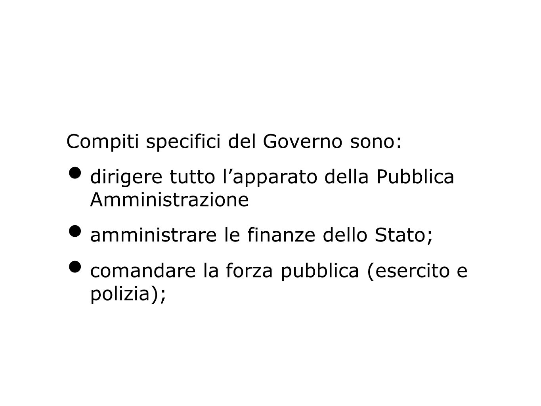 Compiti specifici del Governo sono:
