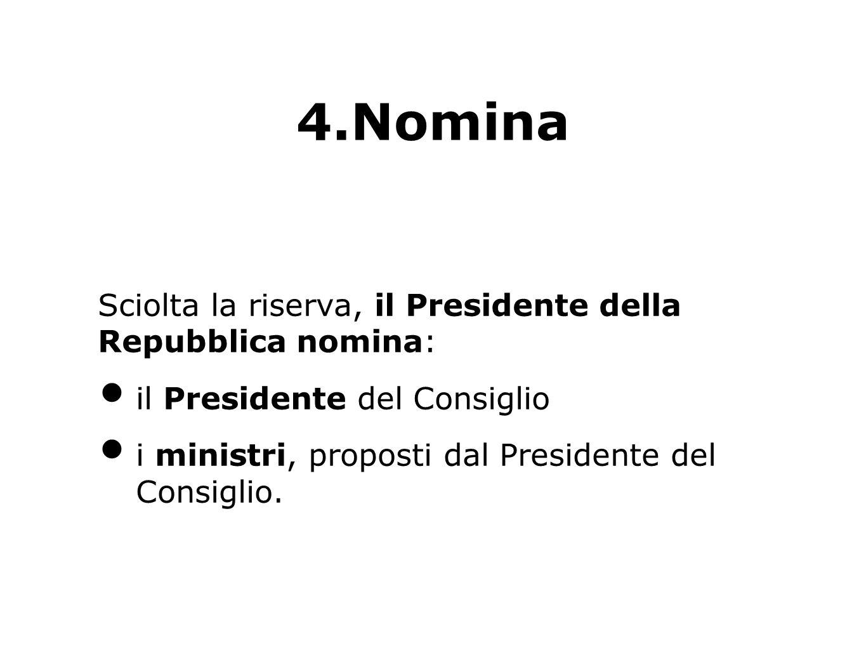 4.Nomina Sciolta la riserva, il Presidente della Repubblica nomina: