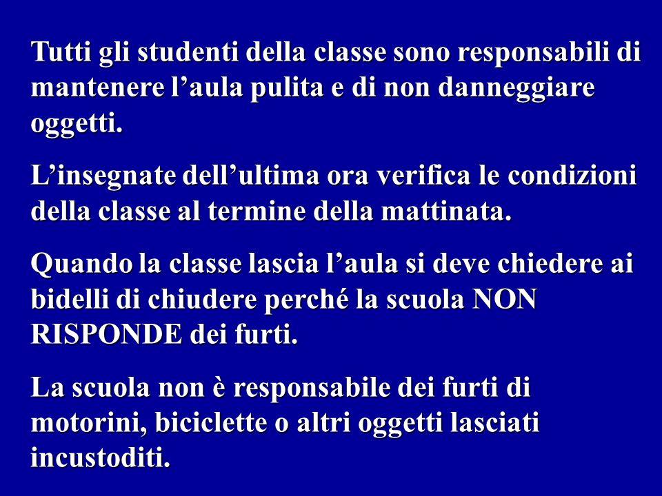 Tutti gli studenti della classe sono responsabili di mantenere l'aula pulita e di non danneggiare oggetti.