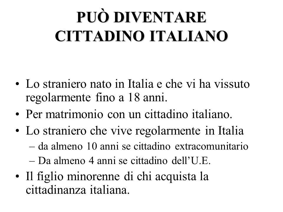PUÒ DIVENTARE CITTADINO ITALIANO