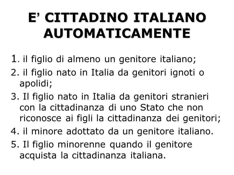 E' CITTADINO ITALIANO AUTOMATICAMENTE