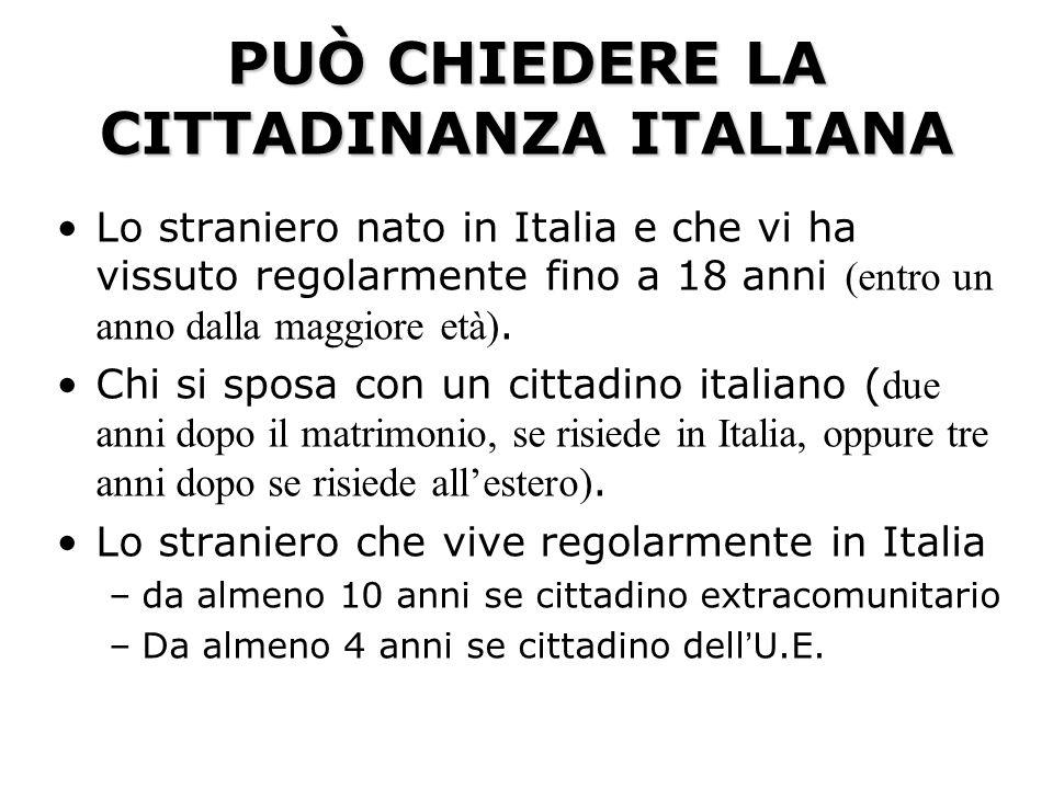 PUÒ CHIEDERE LA CITTADINANZA ITALIANA