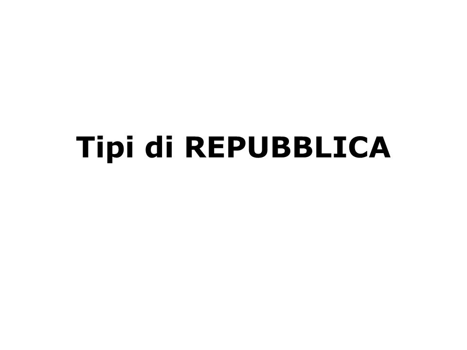 Tipi di REPUBBLICA