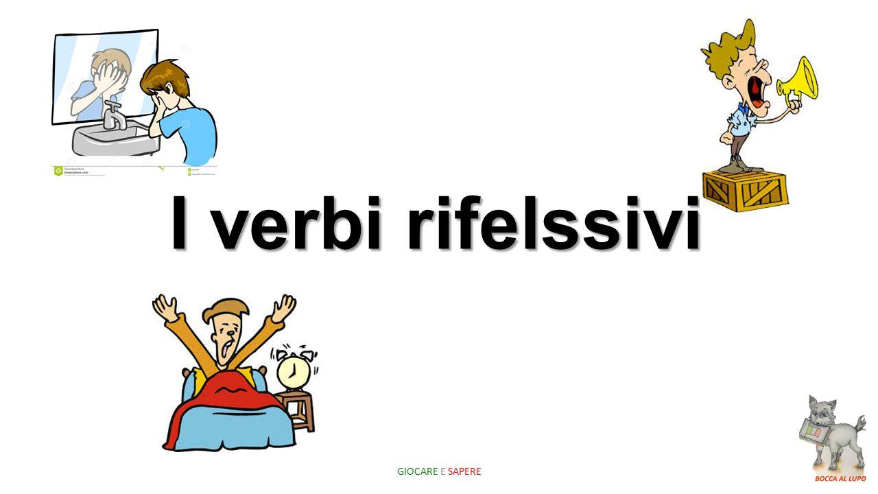 I verbi rifelssivi GIOCARE E SAPERE