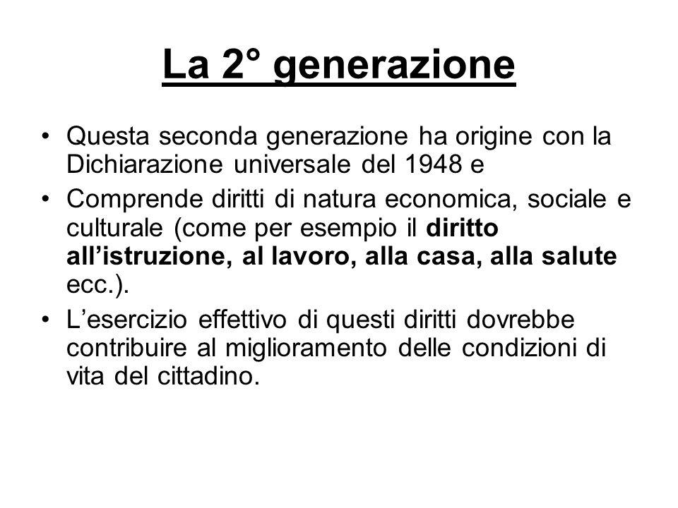 La 2° generazione Questa seconda generazione ha origine con la Dichiarazione universale del 1948 e.