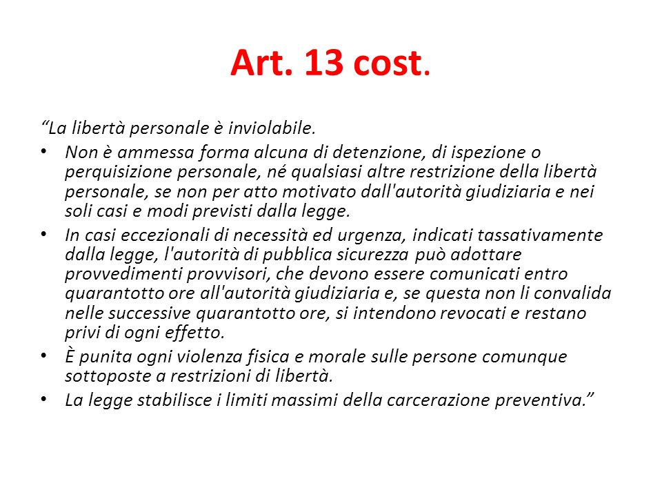 Art. 13 cost. La libertà personale è inviolabile.