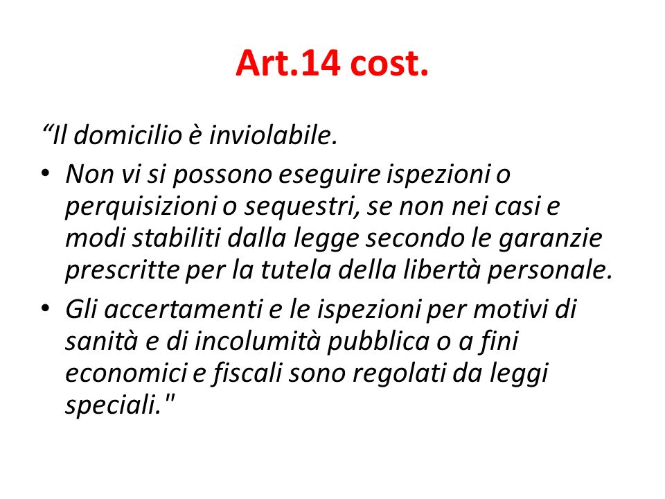 Art.14 cost. Il domicilio è inviolabile.