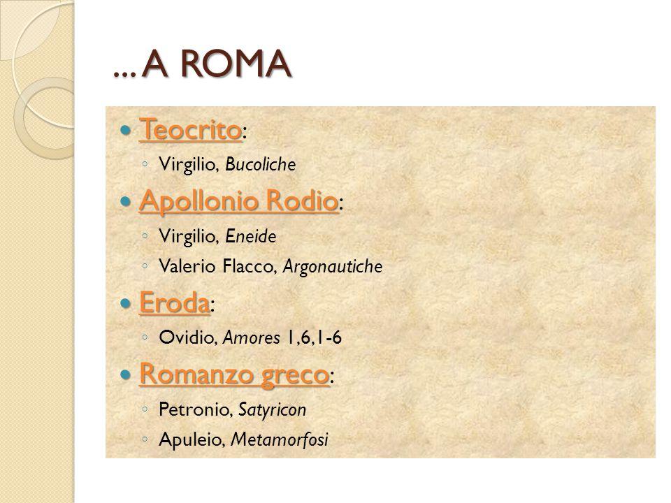 ... A ROMA Teocrito: Apollonio Rodio: Eroda: Romanzo greco: