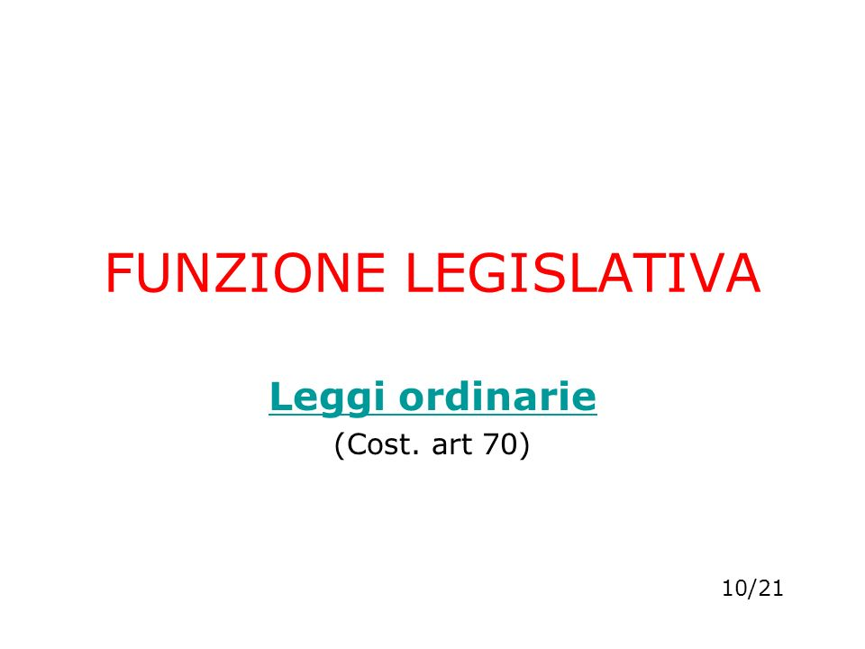 Leggi ordinarie (Cost. art 70)