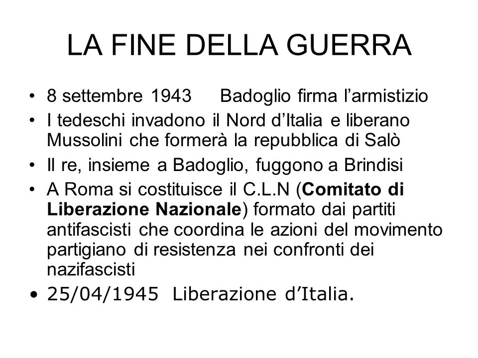 LA FINE DELLA GUERRA 8 settembre 1943 Badoglio firma l'armistizio