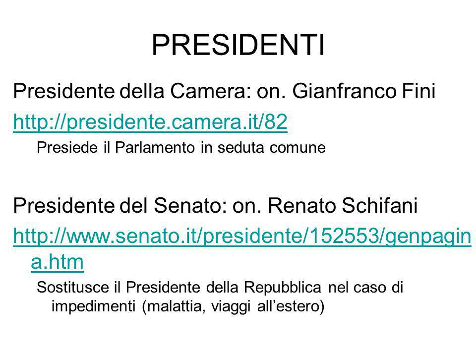 PRESIDENTI Presidente della Camera: on. Gianfranco Fini
