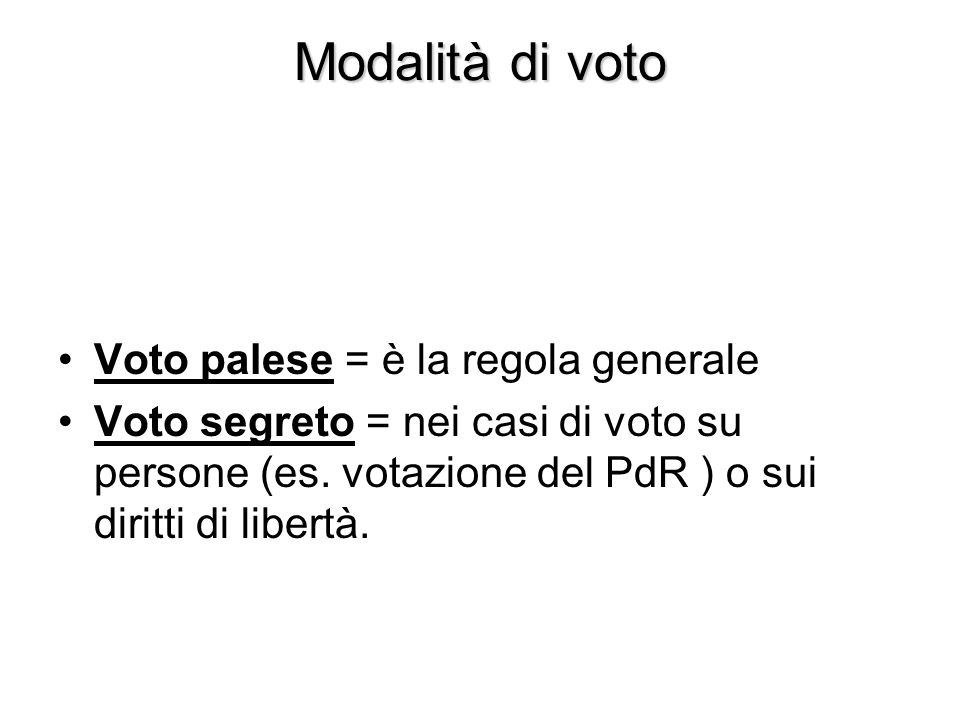 Modalità di voto Voto palese = è la regola generale