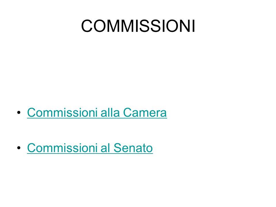 COMMISSIONI Commissioni alla Camera Commissioni al Senato