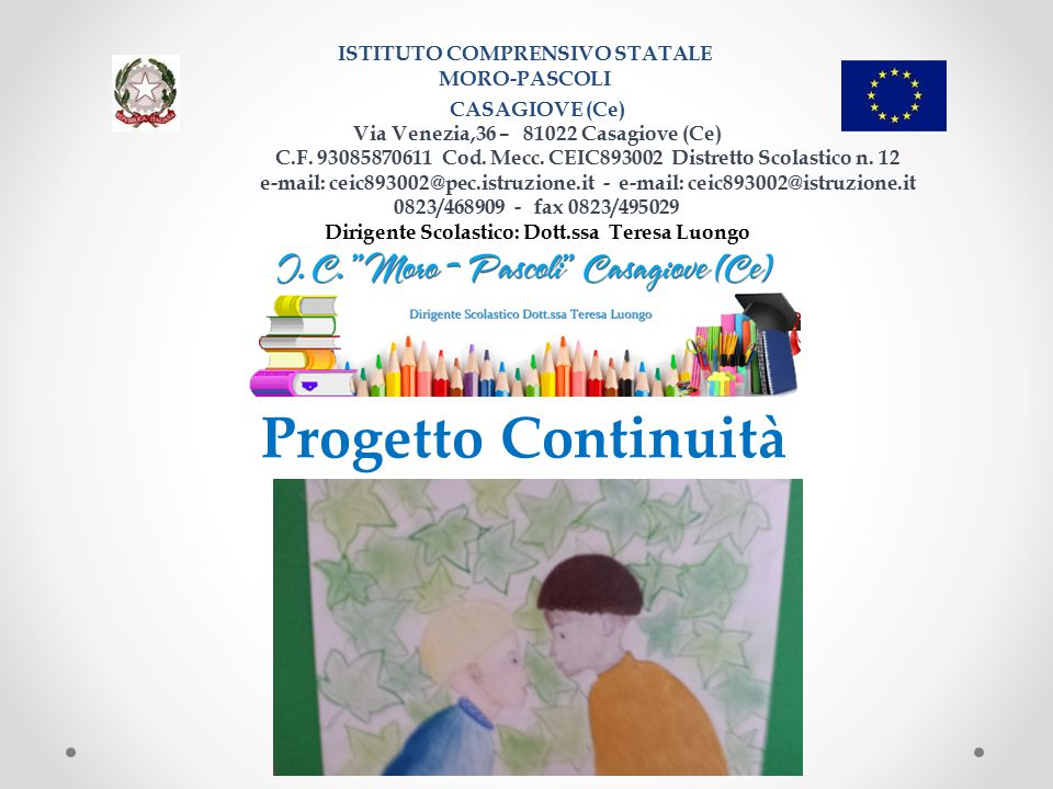 Progetto Continuità ISTITUTO COMPRENSIVO STATALE MORO-PASCOLI