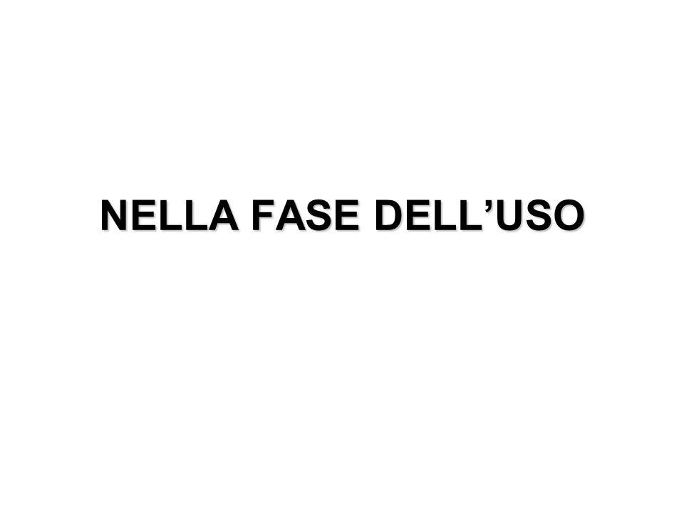 NELLA FASE DELL'USO