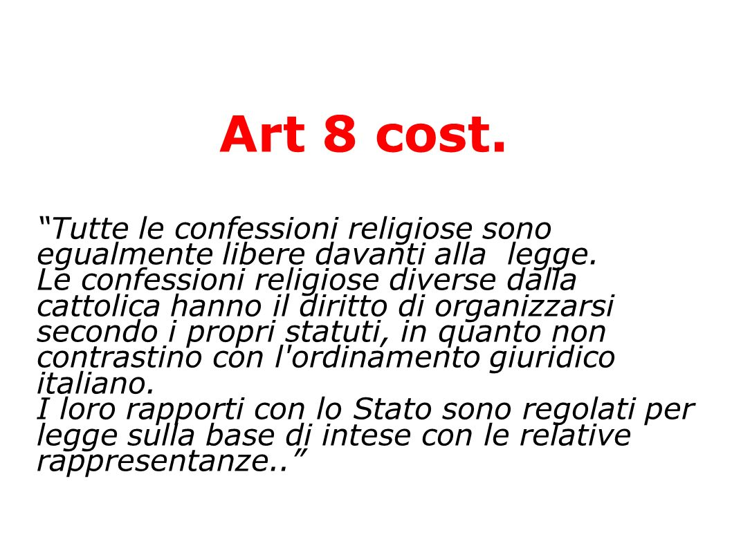 Art 8 cost. Tutte le confessioni religiose sono egualmente libere davanti alla legge.