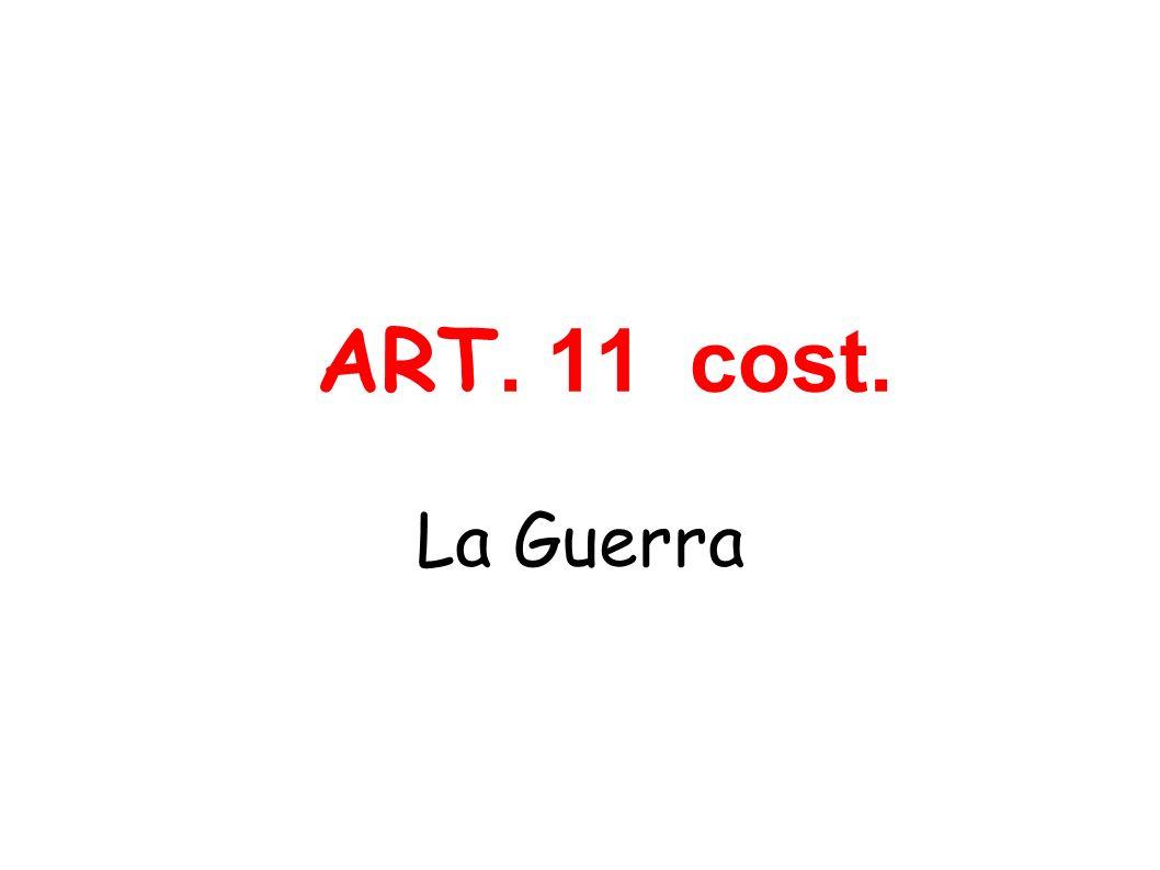 ART. 11 cost. La Guerra