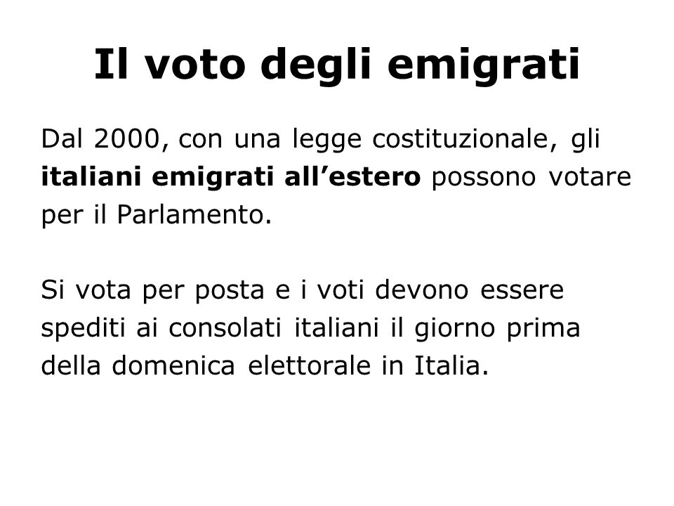 Il voto degli emigrati Dal 2000, con una legge costituzionale, gli