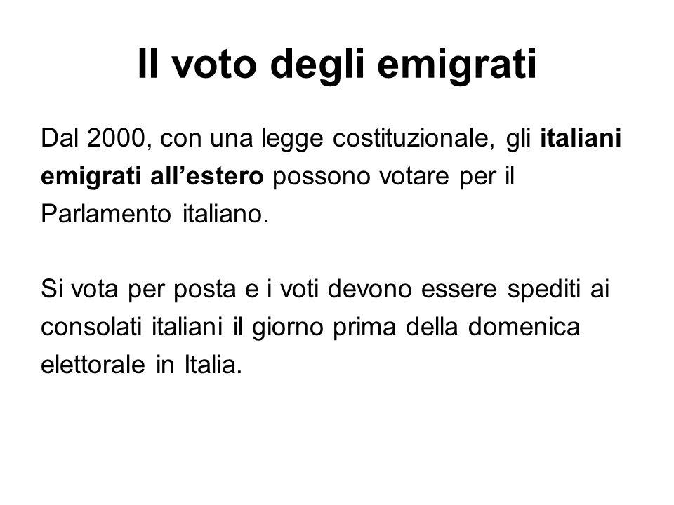 Il voto degli emigrati Dal 2000, con una legge costituzionale, gli italiani. emigrati all'estero possono votare per il.