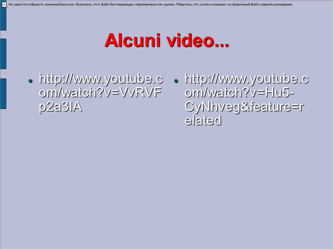 Alcuni video... http://www.youtube.c om/watch v=VvRVF p2a3IA