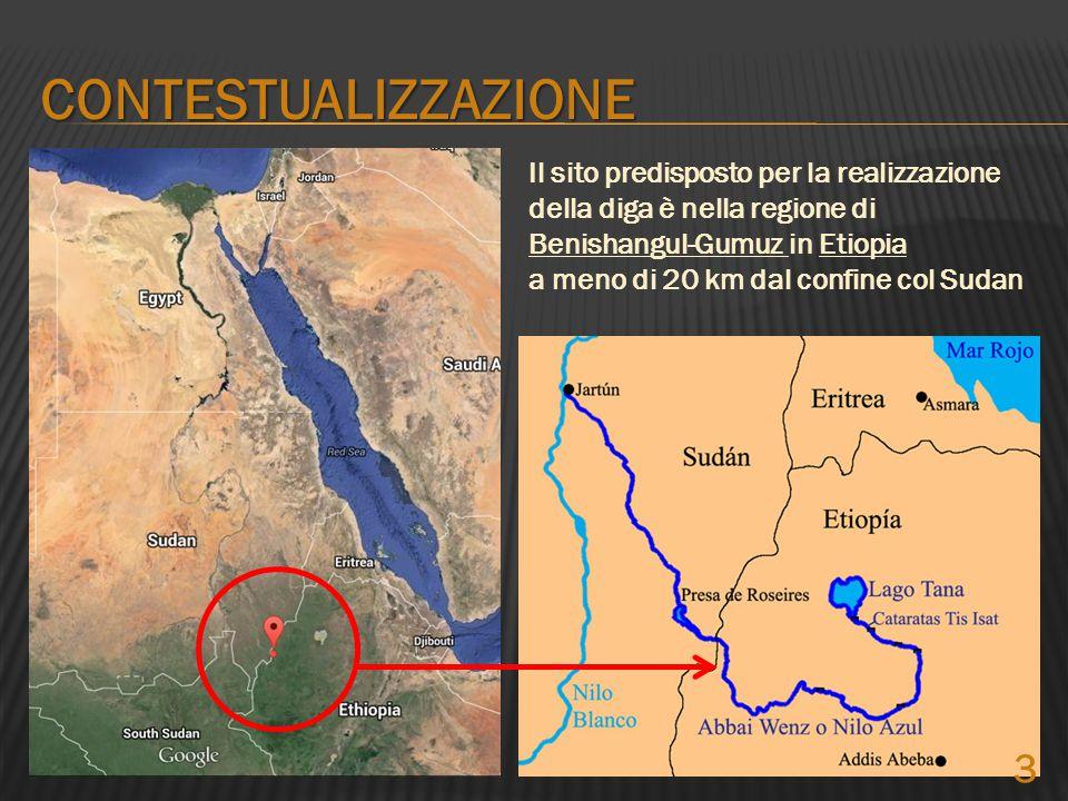 CONTESTUALIZZAZIONE Il sito predisposto per la realizzazione della diga è nella regione di Benishangul-Gumuz in Etiopia.