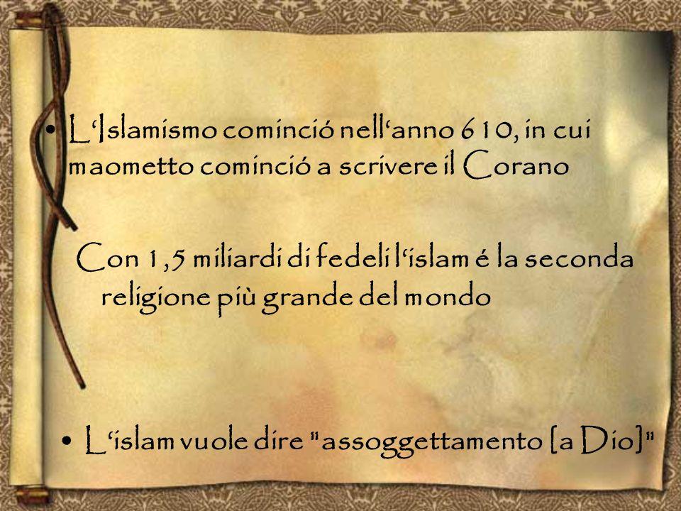 L'Islamismo cominció nell'anno 610, in cui maometto cominció a scrivere il Corano