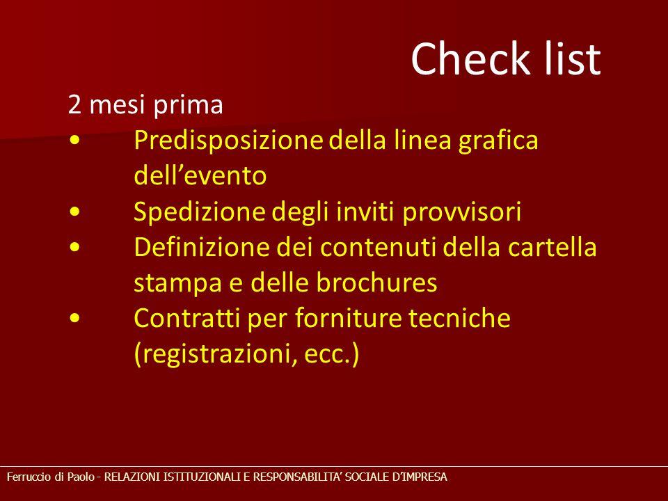 Check list 2 mesi prima. • Predisposizione della linea grafica dell'evento. • Spedizione degli inviti provvisori.
