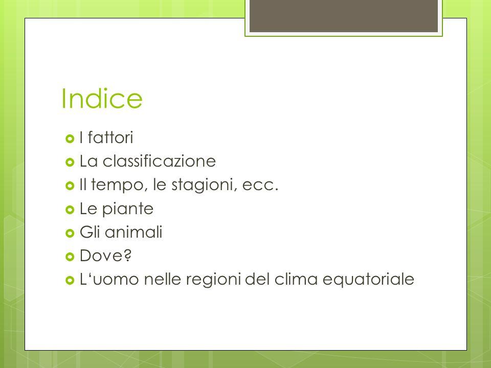 Indice I fattori La classificazione Il tempo, le stagioni, ecc.