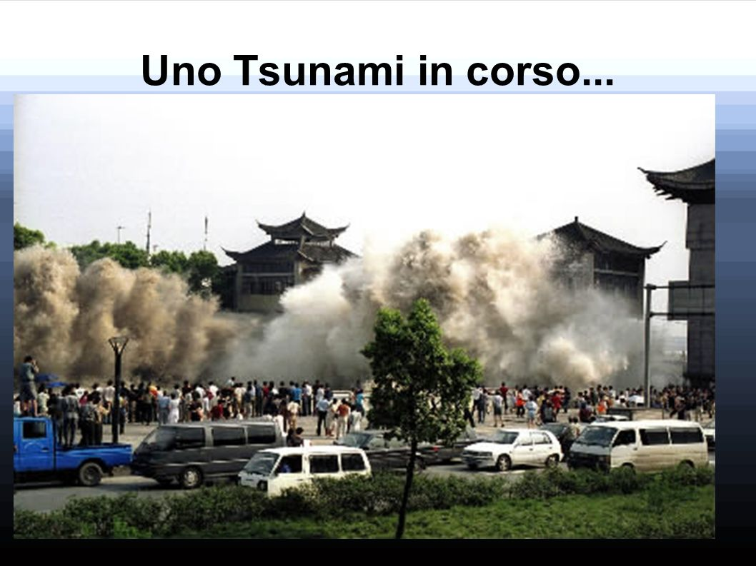 Uno Tsunami in corso...