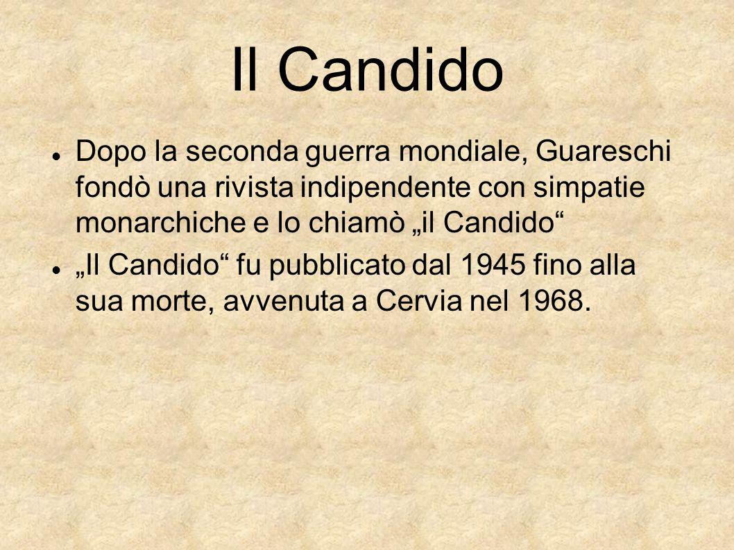 """Il Candido Dopo la seconda guerra mondiale, Guareschi fondò una rivista indipendente con simpatie monarchiche e lo chiamò """"il Candido"""