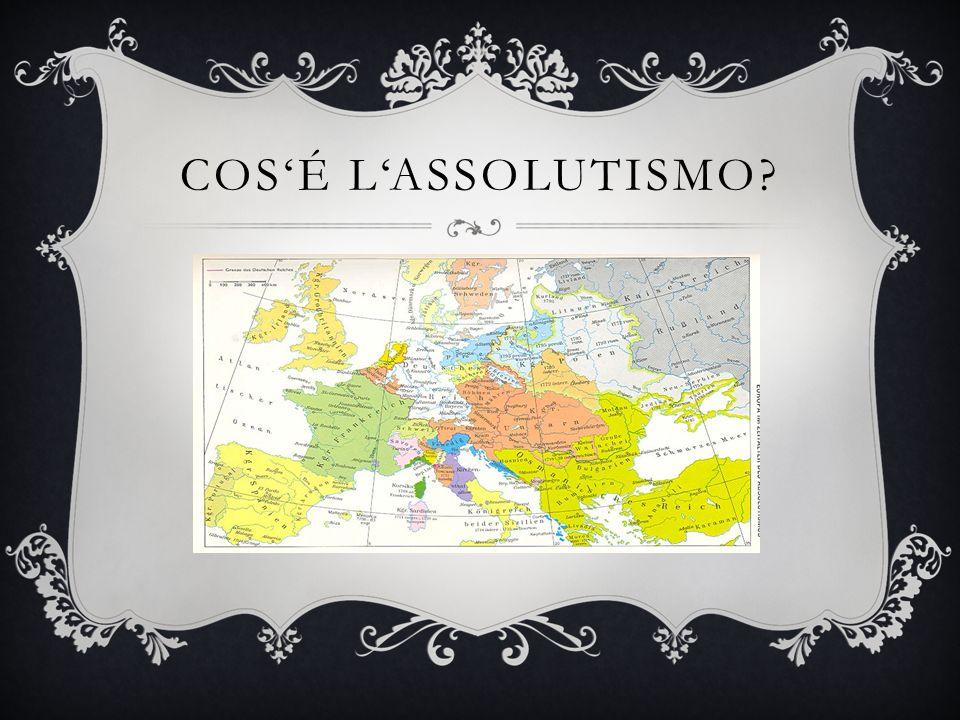 COS'É L'ASSOLUTISMO