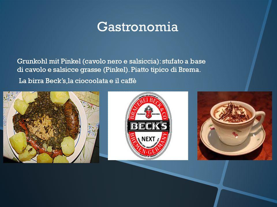 GastronomiaGrunkohl mit Pinkel (cavolo nero e salsiccia): stufato a base di cavolo e salsicce grasse (Pinkel). Piatto tipico di Brema.
