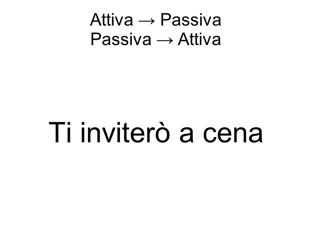 Attiva → Passiva Passiva → Attiva