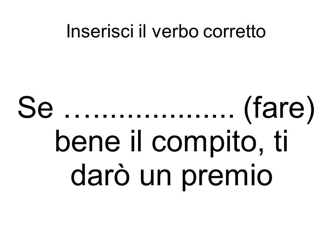Inserisci il verbo corretto