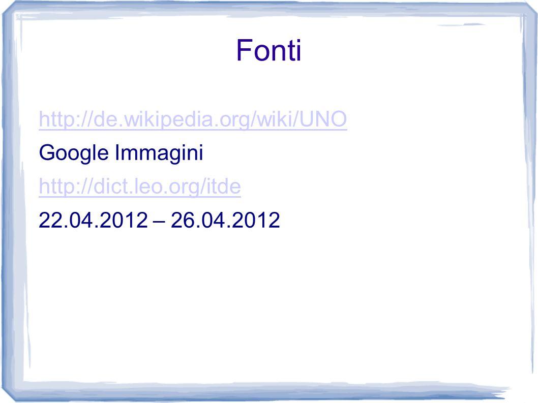 Fonti http://de.wikipedia.org/wiki/UNO Google Immagini