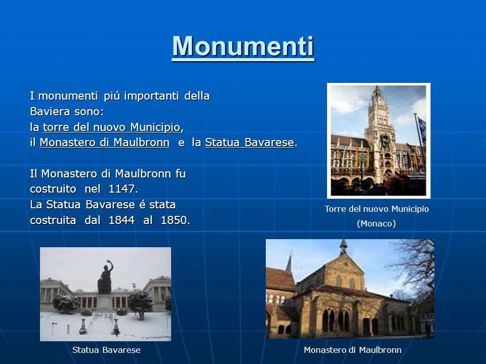 Monumenti I monumenti piú importanti della Baviera sono: