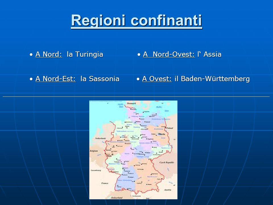 Regioni confinanti • A Nord: la Turingia • A Nord-Ovest: l' Assia. • A Nord-Est: la Sassonia • A Ovest: il Baden-Württemberg.
