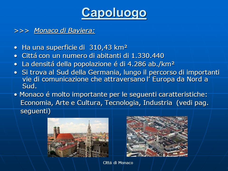 Capoluogo >>> Monaco di Baviera: