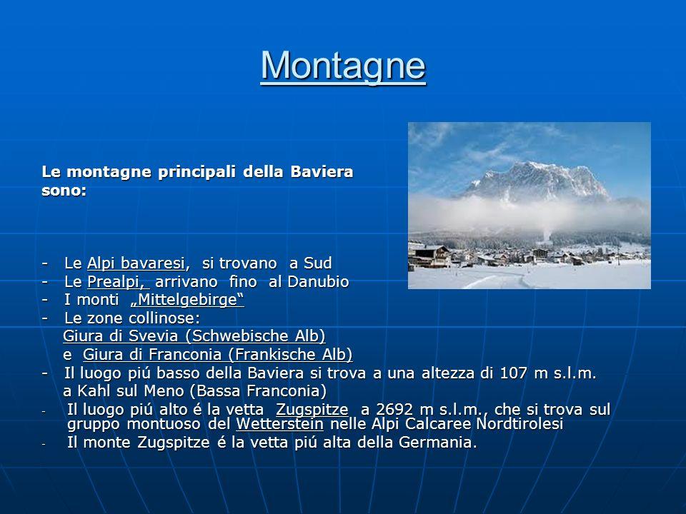 Montagne Le montagne principali della Baviera sono: