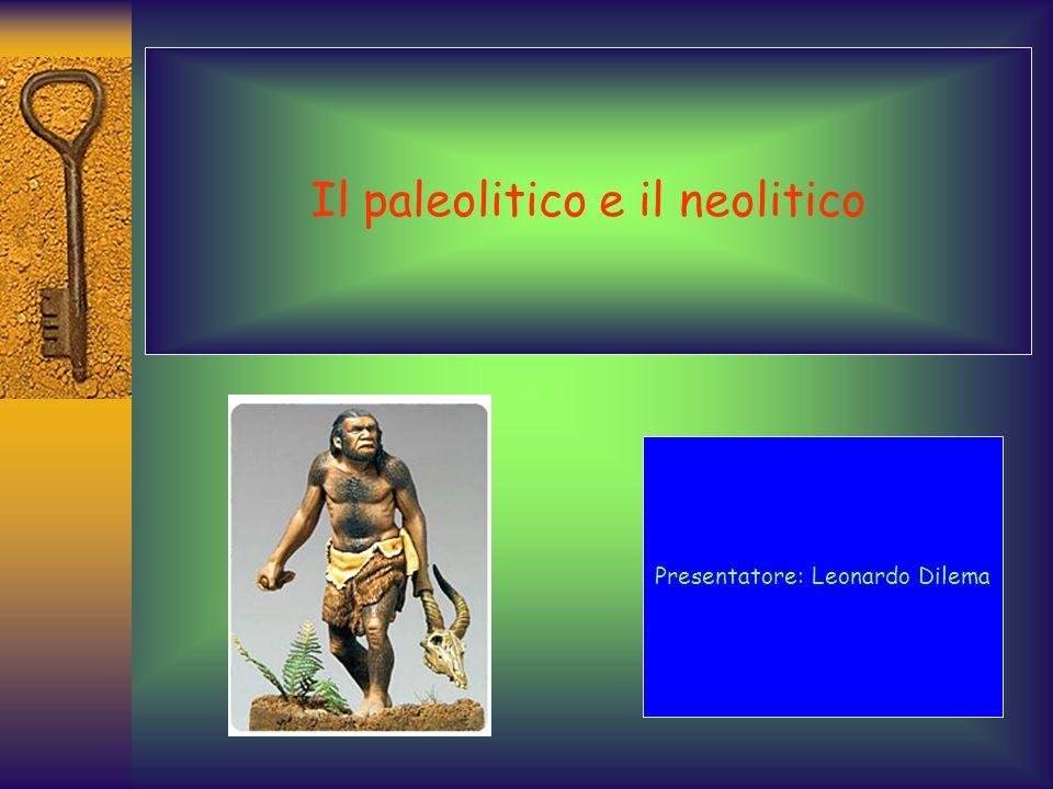 Il paleolitico e il neolitico