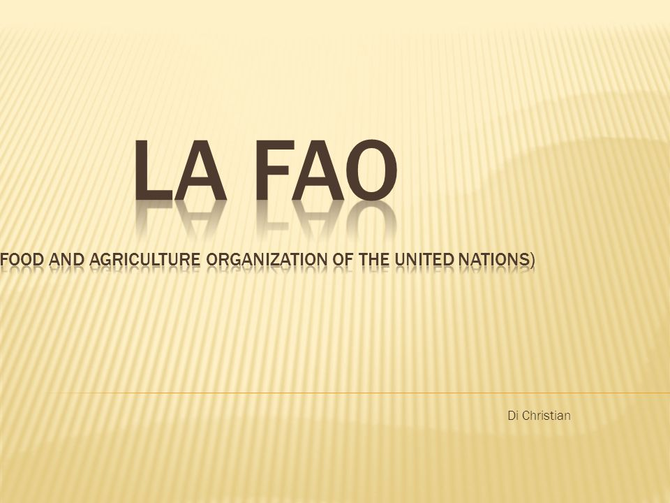 La FAO (Food and Agriculture Organization of the United Nations)