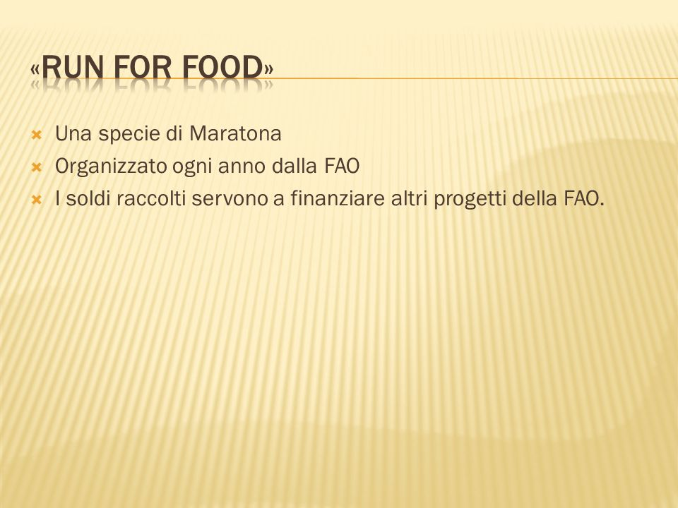 «run for food» Una specie di Maratona Organizzato ogni anno dalla FAO