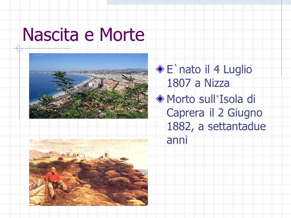 Nascita e Morte E`nato il 4 Luglio 1807 a Nizza