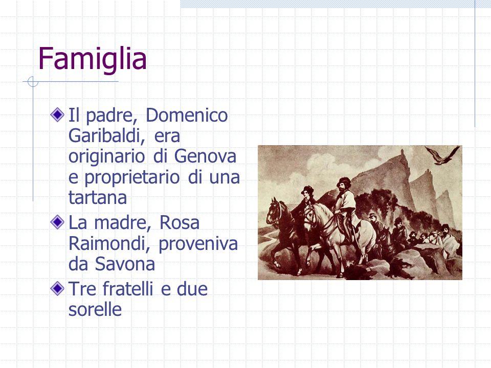 Famiglia Il padre, Domenico Garibaldi, era originario di Genova e proprietario di una tartana. La madre, Rosa Raimondi, proveniva da Savona.