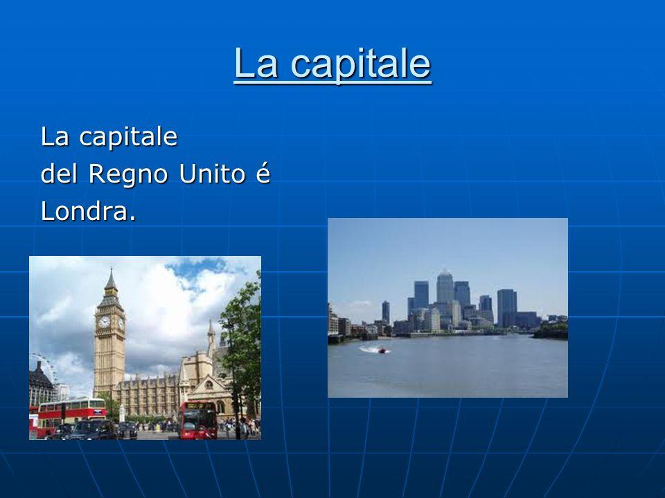 La capitale La capitale del Regno Unito é Londra.